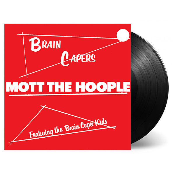 Mott The Hoople: Brain Capers