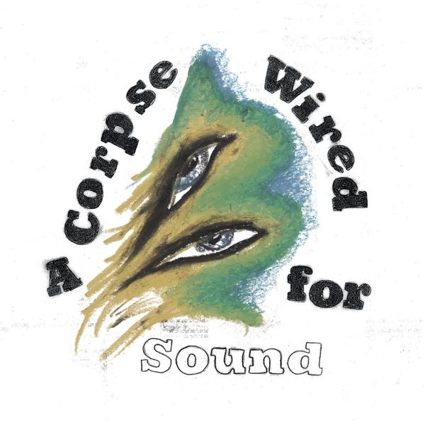 Merchandise: A Corpse Wired For Sound: LP