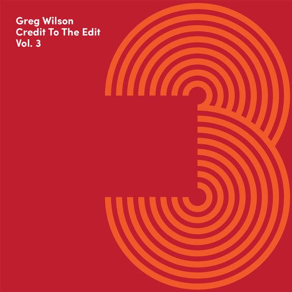 VA / Greg Wilson : Credit To The Edit Vol.  3