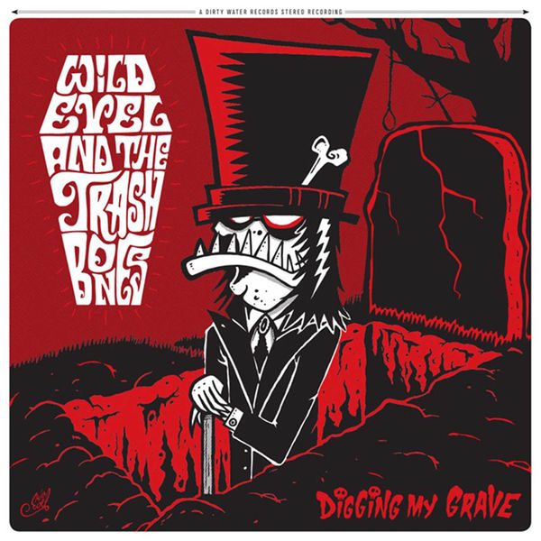 Wild Evel And The Trashbones: Digging My Grave