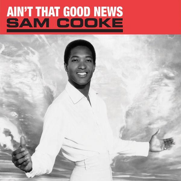Sam Cooke: Ain't That Good News