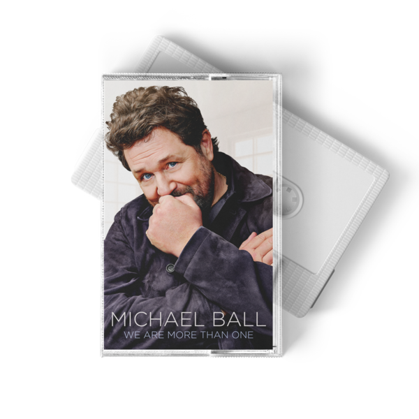 Michael Ball: We Are More Than One Cassette