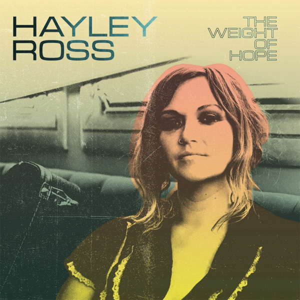 Hayley Ross: The Weight of Hope