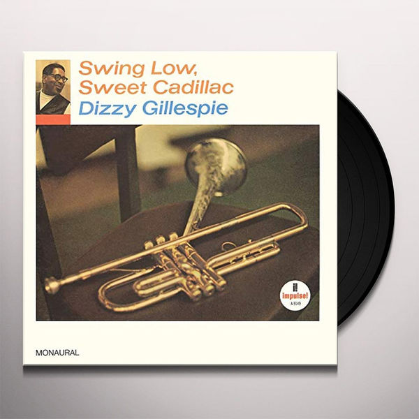 Dizzy Gillespie: Swing Low, Sweet Cadillac
