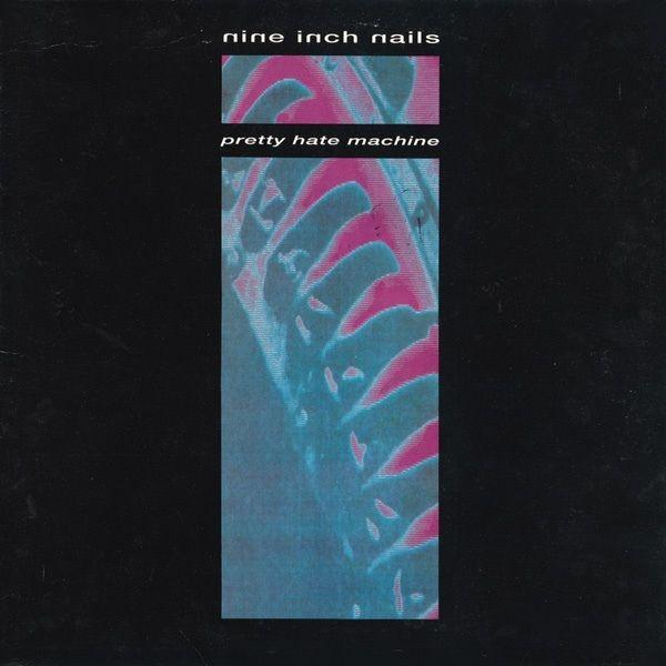 Nine Inch Nails: Pretty Hate Machine