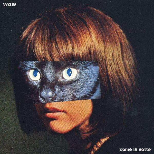 WOW: Come La Notte