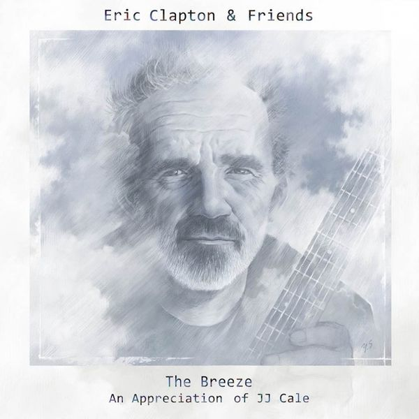 Eric Clapton: The Breeze (An Appreciation of JJ Cale)