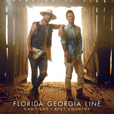 Florida Georgia Line: Can't Say I Ain't Country [RSD 2019]