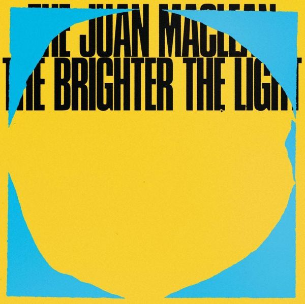 The Juan Maclean: The Brighter The Light