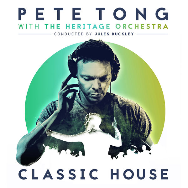 Pete Tong with The Heritage Orchestra: Classic House