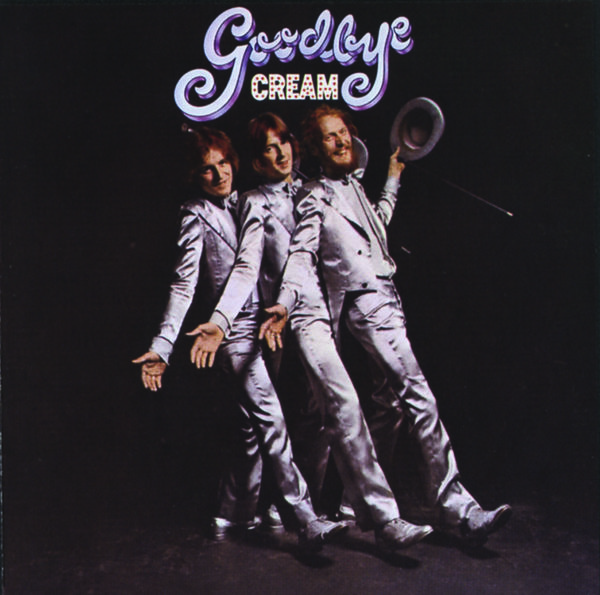 Cream: Goodbye