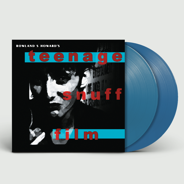 Rowland S Howard: Teenage Snuff Film: Limited Edition Blue Vinyl