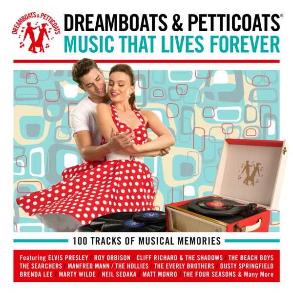 Dreamboats & Petticoats: Music That Lives Forever