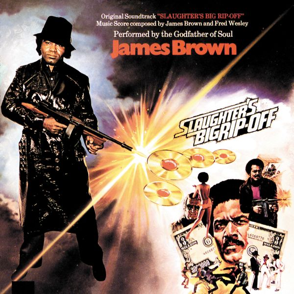 James Brown: Slaughters Big Rip-Off (Original Soundtrack)
