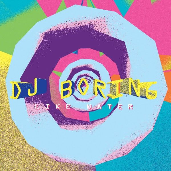 DJ Boring: Like Water: Limited Edition 12
