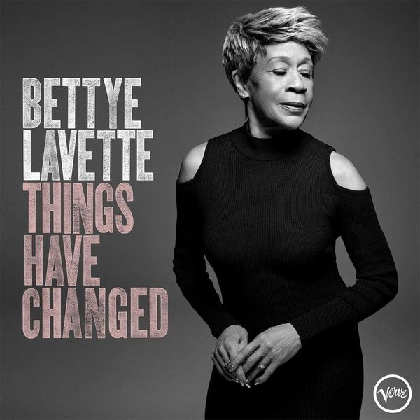 Bettye LaVette: Things Have Changed