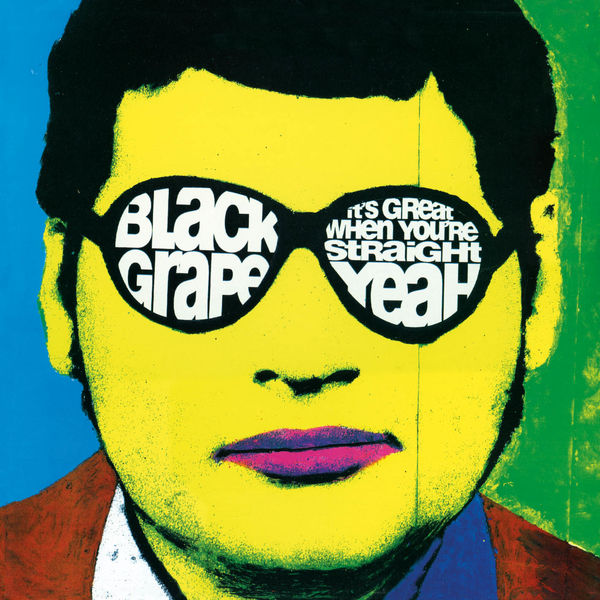 Black Grape: It's Great When You're Straight