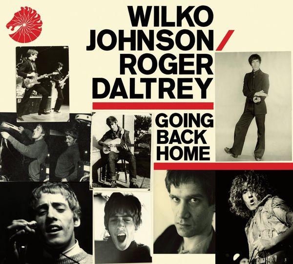 Wilko Johnson & Roger Daltrey: Going Back Home