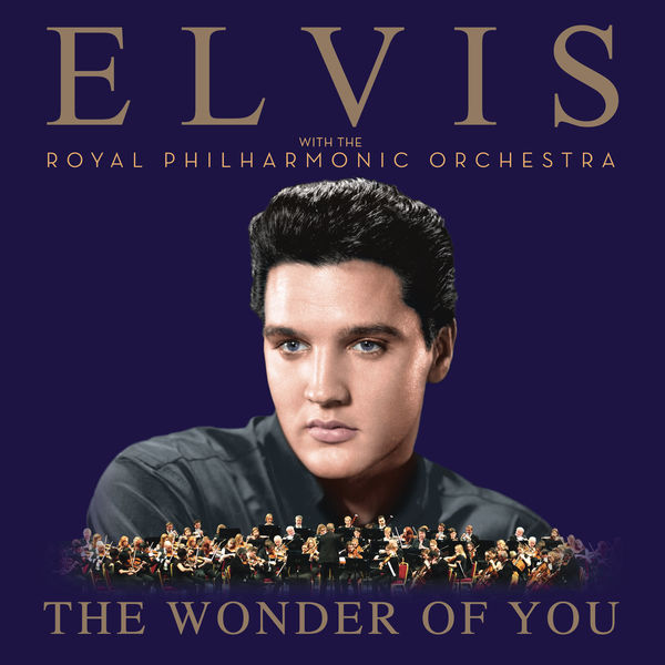 Elvis Presley: The Wonder of You: Elvis Presley with The Royal Philharmonic Orchestra