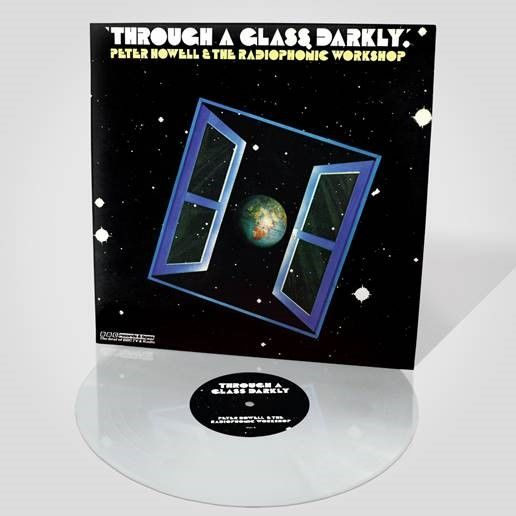 Peter Howell & Radiophonic Workshop: Through A Glass Darkly: Limited Edition Transparent Vinyl