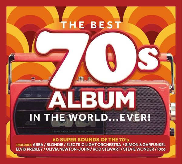 Various Artists: The Best 70s Album In The World... Ever!