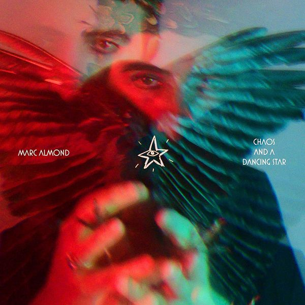 Marc Almond: Chaos and a Dancing Star