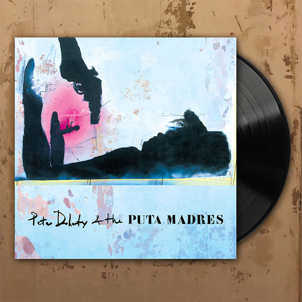 Peter Doherty and The Puta Madres: Peter Doherty & The Puta Madres