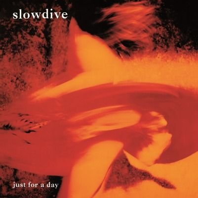Slowdive: Just For A Day