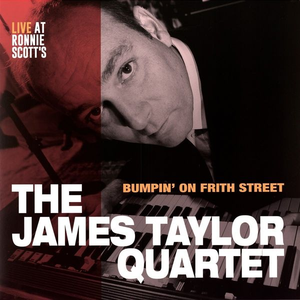 The James Taylor Quartet: Bumpin' On Frith Street