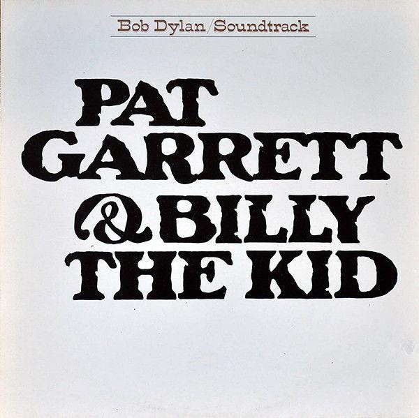 Bob Dylan: Pat Garrett & Billy The Kid [2019 Reissue]