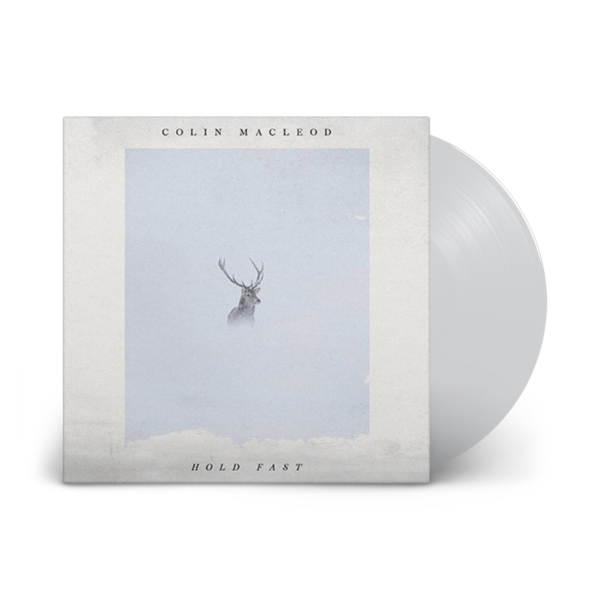 Colin Macleod: Hold Fast: Limited Edition Clear Vinyl LP
