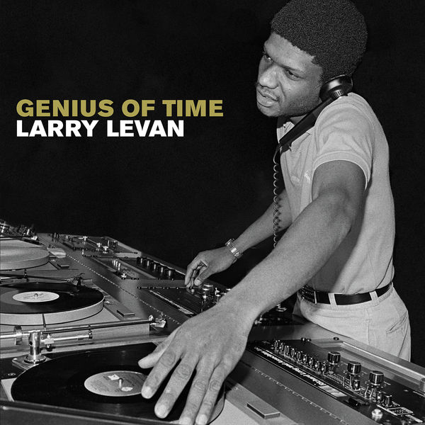 Larry Levan: Genius Of Time