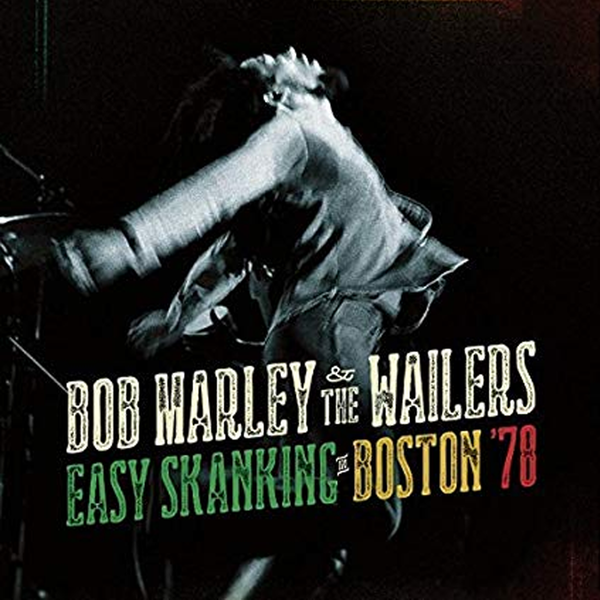 Bob Marley and The Wailers: Easy Skanking In Boston '78