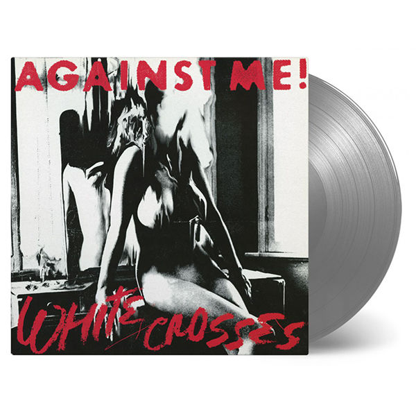 Against Me!: White Crosses: Limited Edition Silver Coloured Vinyl
