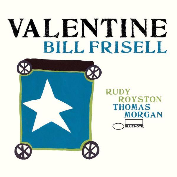 Bill Frisell: Valentine