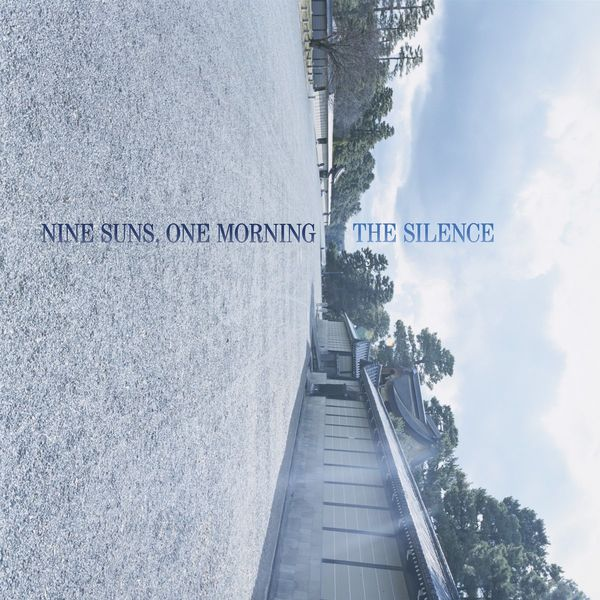 The Silence: Nine Suns, One Morning