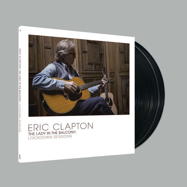 Eric Clapton: Lady In The Balcony: Lockdown Sessions Gatefold Black Vinyl 2LP
