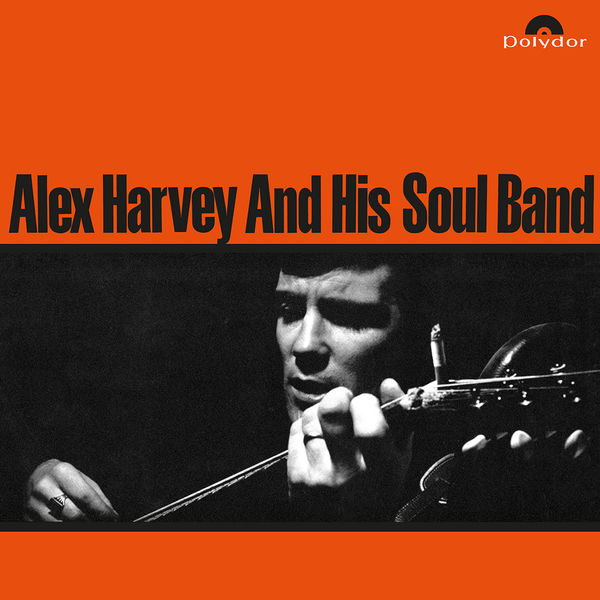 Alex Harvey And His Soul Band: Alex Harvey And His Soul Band