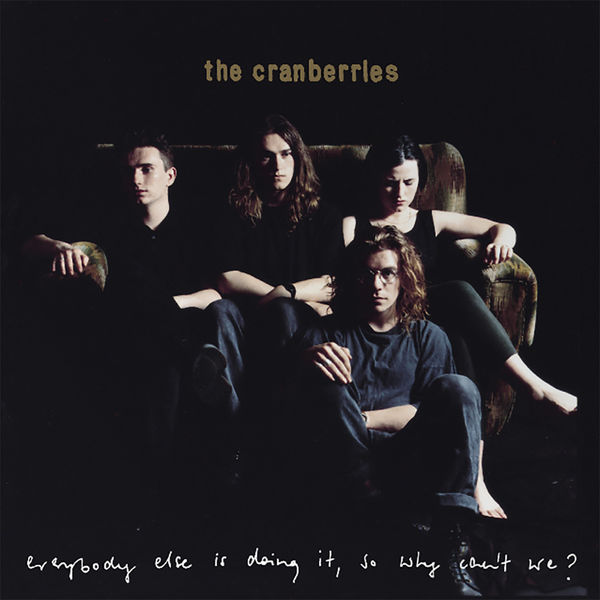 The Cranberries: Everybody Else Is Doing It So Why Can't We? [25th Anniversary Edition]