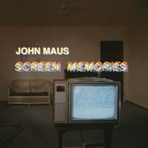 John Maus: Screen Memories