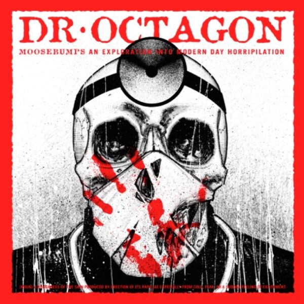 Dr Octagon: Moosebumps An Exploration Into Modern Day Horripilation