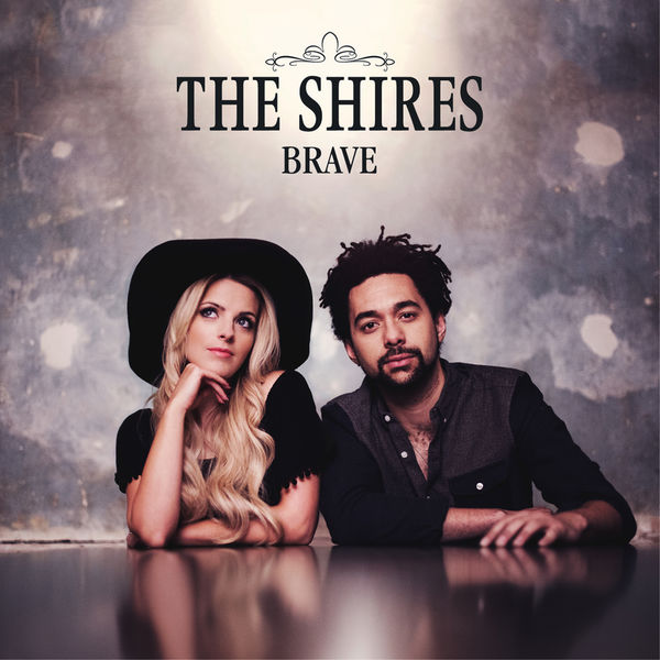 The Shires: Brave - Standard CD Album