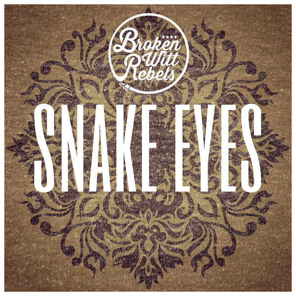 Broken Witt Rebels: Snake Eyes