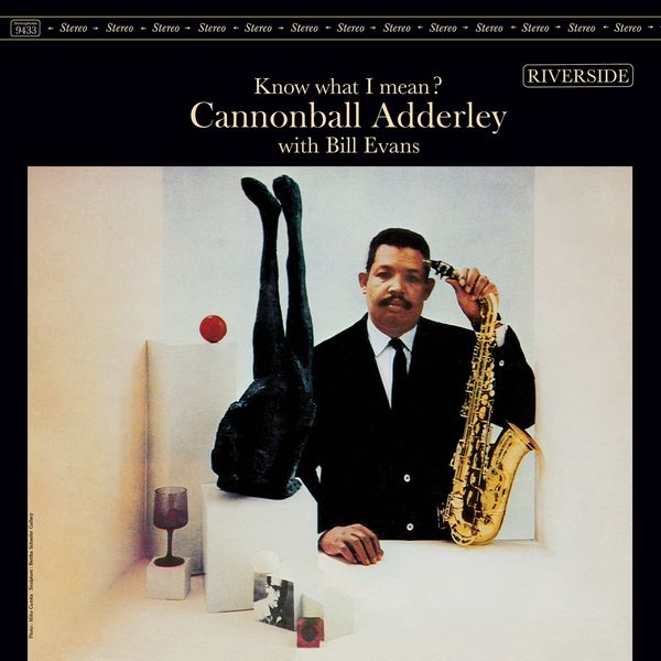 Bill Evans Cannonball Adderley: Know What I Mean?
