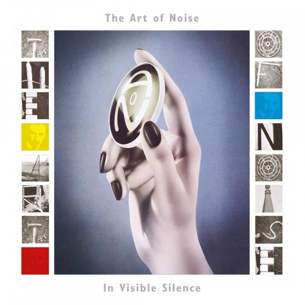 The Art of Noise: In Visible Silence (Expanded)