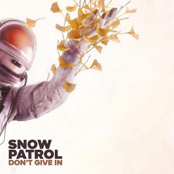 Snow Patrol: SNOW PATROL/DON'T GIVE IN / LIF