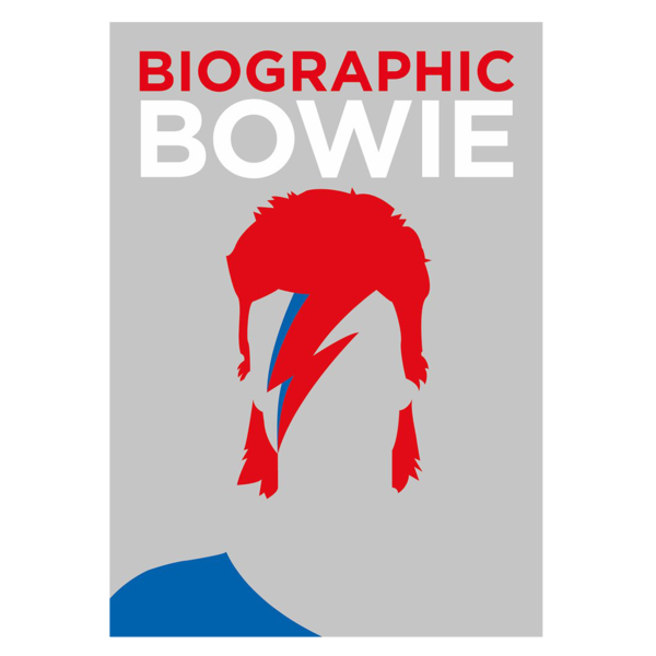 David Bowie: Biographic: Bowie