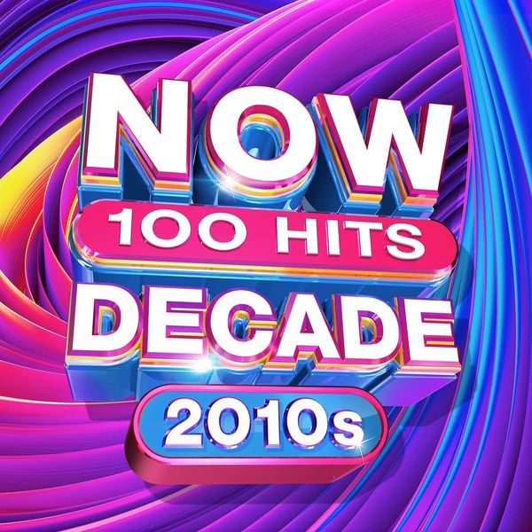 Various Artists: NOW 100 HITS THE DECADE 2010'S