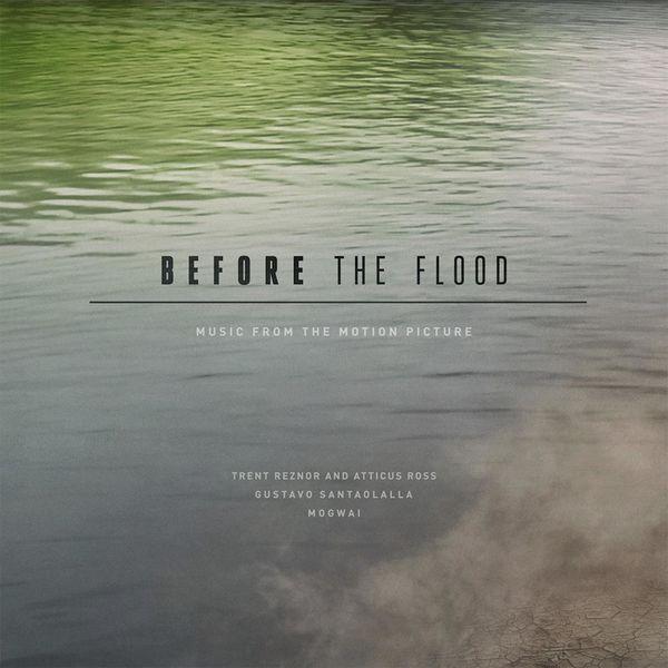 Trent Reznor / Atticus Ross: Before The Flood (Original Motion Picture Soundtrack)