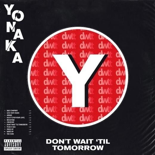 YONAKA: Don't Wait 'Til Tomorrow
